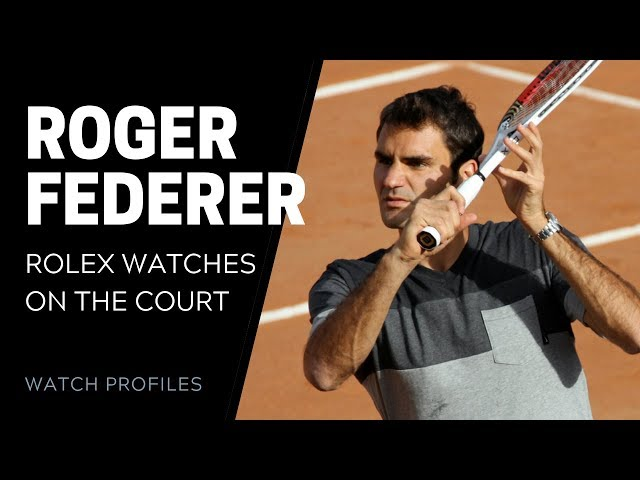 Roger Federer's Rolex Watches on the Court | SwissWatchExpo
