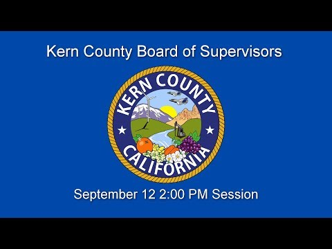 Kern County Board of Supervisors 2 p.m. meeting for September 12, 2017