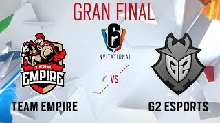 Gran Final Six Invitational 2019 - Team Empire vs G2 Esports