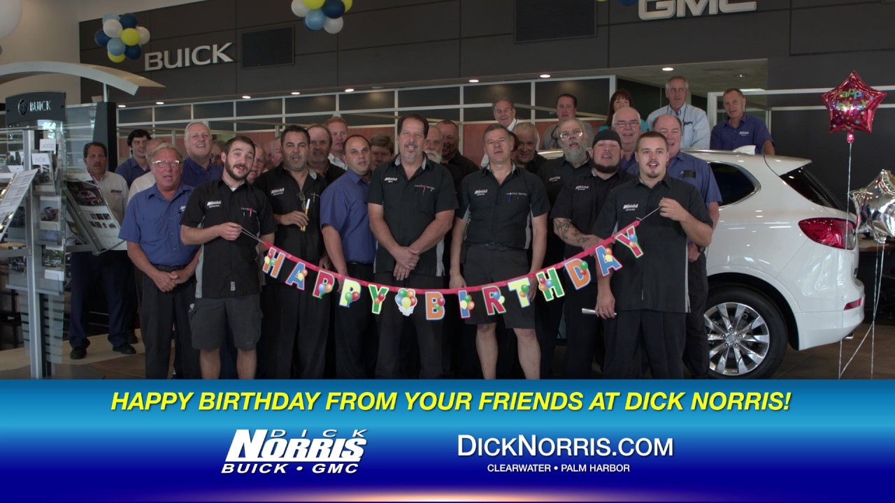 Dick Norris Buick Gmc >> Happy Birthday From Dick Norris Buick Gmc In Palm Harbor Youtube