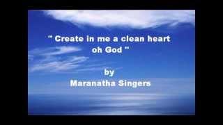 Create in me a clean heart oh God by Maranatha Singers thumbnail