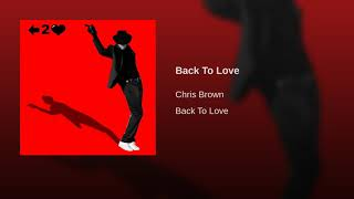 Chris Brown - Back To Love (Audio)