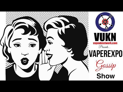 VaperExpo Gossip Show - One-off Special 30/10/2017