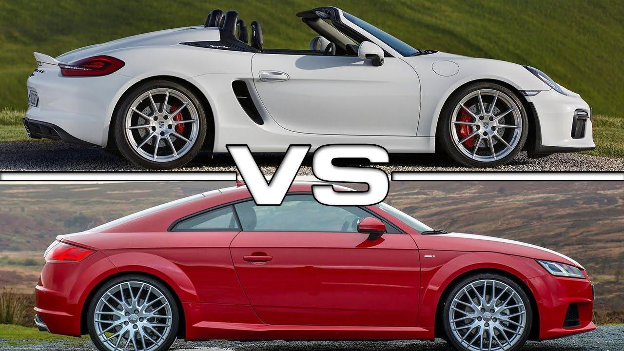 2016 Porsche Boxster Spyder Vs 2015 Audi Tt Youtube