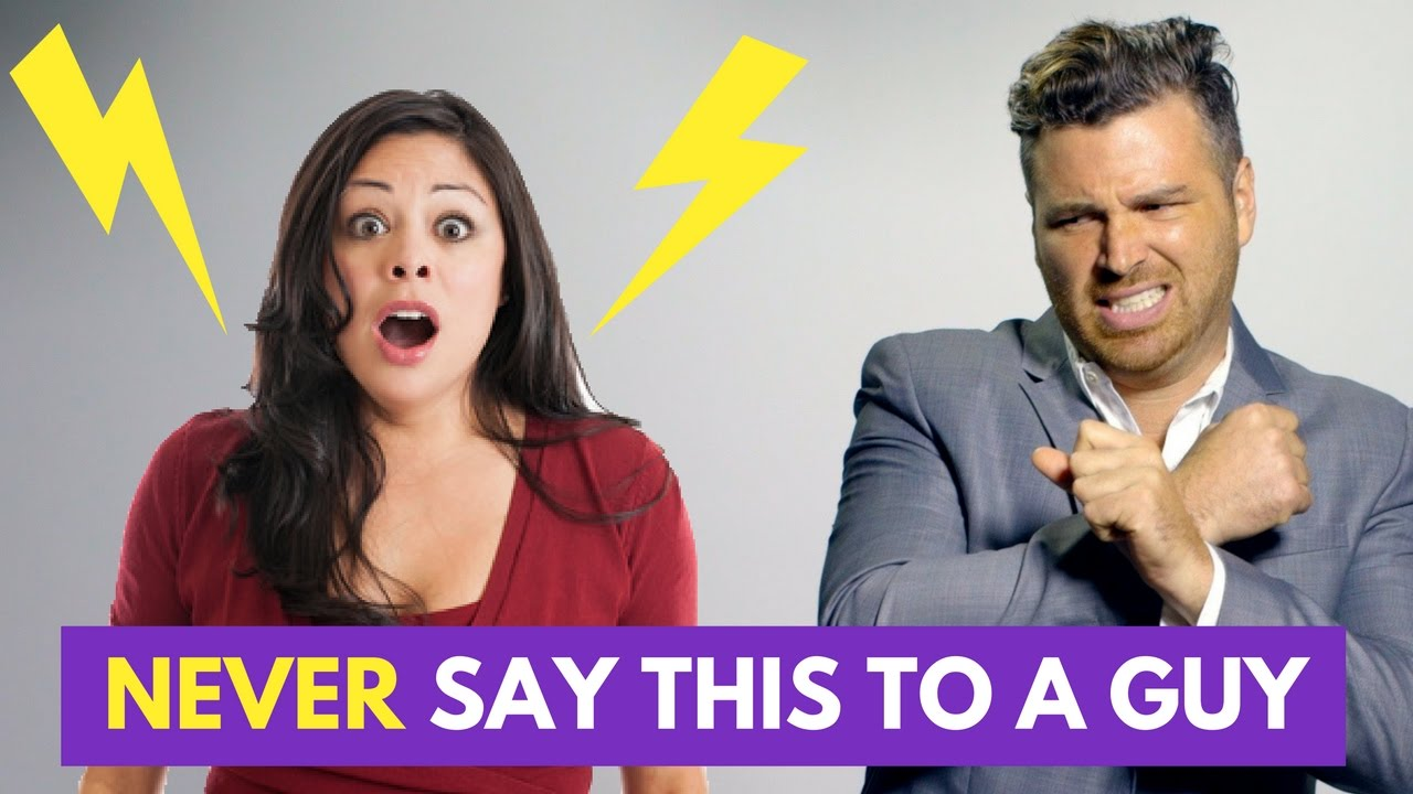 5 Phrases You Should NEVER Say to a Guy | Adam LoDolce