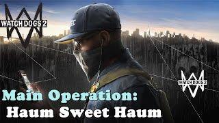 watch dogs 2 main operation haum sweet haum walkthrough