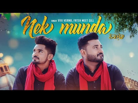 Nek Munda: Vivi Verma, Fateh Meet Gill (Full Song) Ij Bros | Latest Punjabi Songs 2018