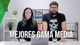 Los 8 MEJORES smartphone de GAMA MEDIA de 2017