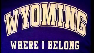 Wyoming State Song Lyrics to Wyoming Where I Belong