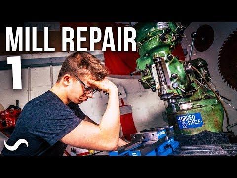 It's broken....FIXING THE MILL!!! Part 1