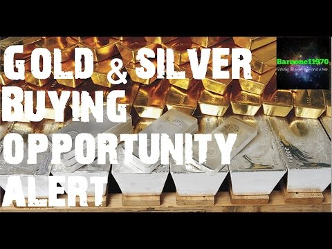 GOLD & SILVER BUYING OPPORTUNITY ALERT....