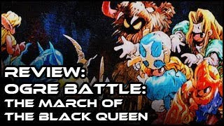 Review - Ogre Battle: The March of the Black Queen