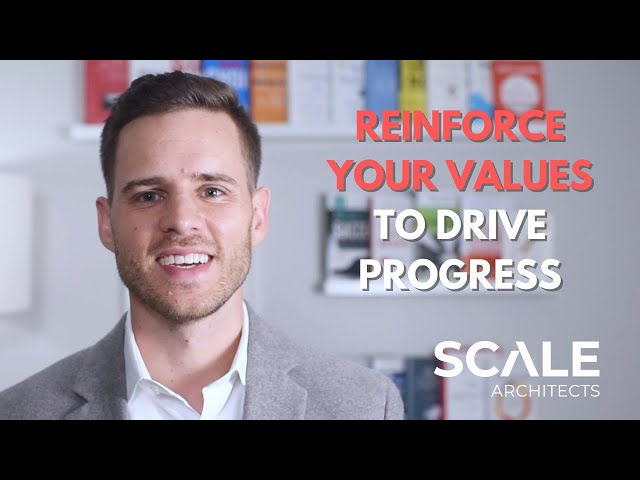 Reinforce Your Values to Drive Progress