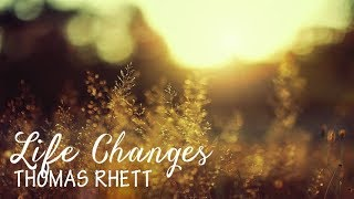 Thomas Rhett - Life Changes (Lyric Video)