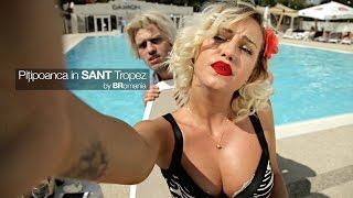 """Pițipoanca in SANT Tropez"" I BRomania"