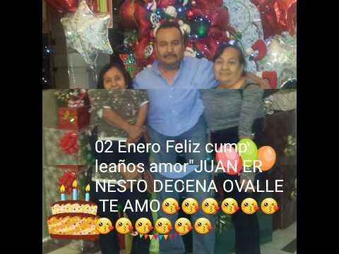 02 Enero cumpleaños de mi amor Juan Ernesto Decena Ovalle