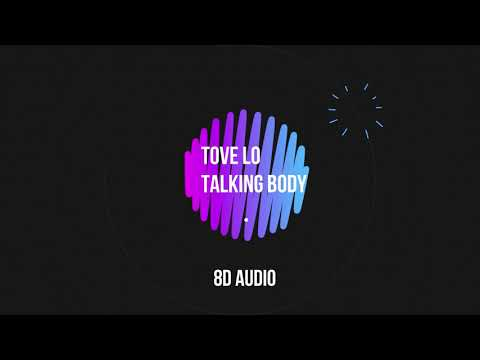 Tove Lo - Talking Body 8D Audio!!! EPiC
