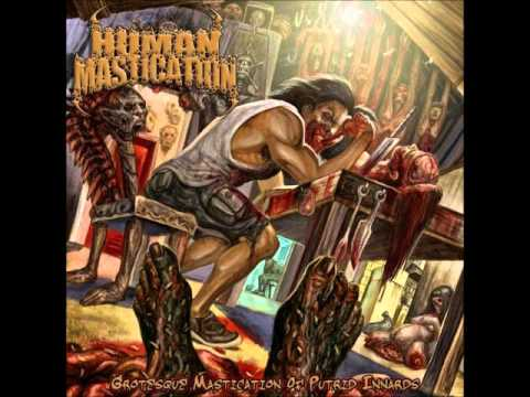 Human mastication - Grotesque mastication of putrid innards(2008)Full album