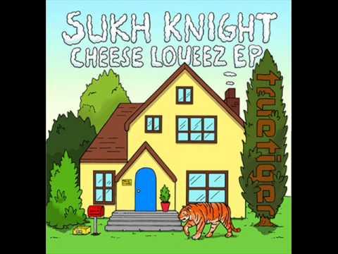 Sukh Knight - Ganja Dub (Cheese Loueez) FULL VERSION