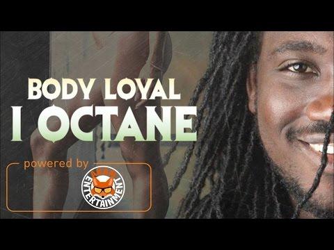 I-Octane - Body Loyal (Raw) [Mixed Emotion Riddim] March 2017