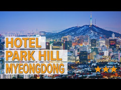 Hotel Park Hill Myeongdong Hotel Review | Hotels In Seoul | Korean Hotels