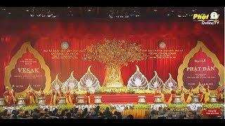 Trực tiếp: Vesak 2019, Lễ Bế Mạc Đại Lễ Phật Đản Liên Hợp Quốc Vesak 2019