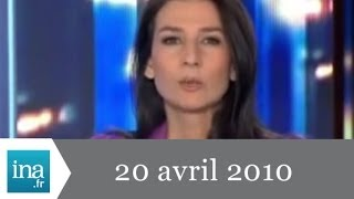 20h France 2 du 20 avril 2010 - Archive INA