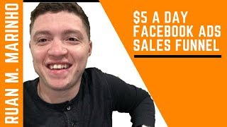 The $5 A Day Facebook Advertising Sales Funnel To Fill Your Email List