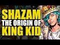 The Origin Of King Kid (DC Universe: Shazam Part 3)