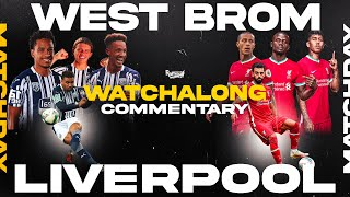 WEST BROM v LIVERPOOL | WATCHALONG LIVE FANZONE COMMENTARY