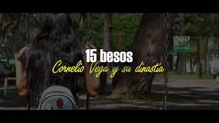 15 Besos - Cornelio Vega Y Su Dinastía Letra