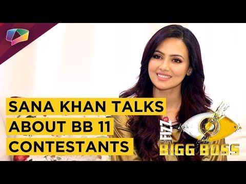 Sana Khan Talks About Bigg Boss contestants
