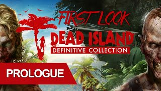 Dead Island Definitive Edition Prologue Walkthrough First Look Gameplay PC Ultra Max Settings FullHD