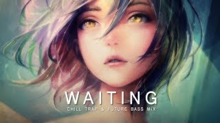 Waiting - Future Bass & Chill Trap Mix 2017 Video
