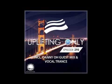 Ori Uplift - Uplifting Only 295 with Danny Oh
