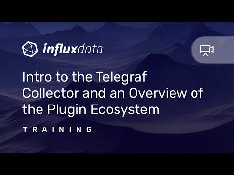 Intro to the Telegraf Collector and an Overview of the Plugin Ecosystem