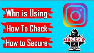 How to check who is using my instagram account & How to Secure Your Account Complete Guide