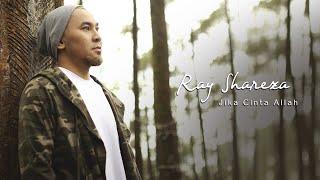 Download lagu Ray Shareza - Jika Cinta Allah