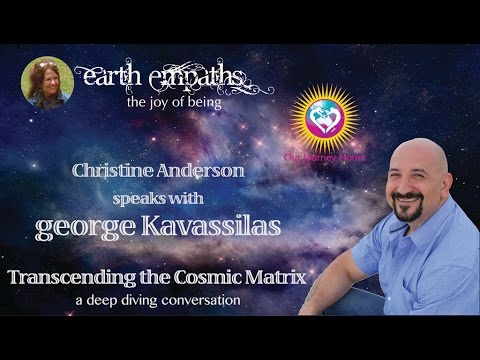 George Kavassilas | Transcending the Cosmic Matrix ~ An Inner-view