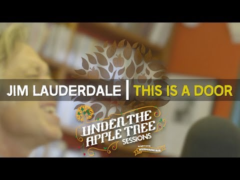Jim Lauderdale - 'This Is A Door' | UNDER THE APPLE TREE