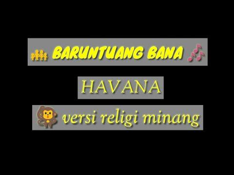 HAVANA VERSI RELIGI MINANG - BARUNTUANG BANA