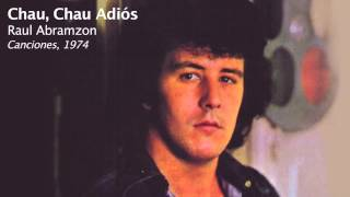 Chau, Chau Adios - Raul Abramzon