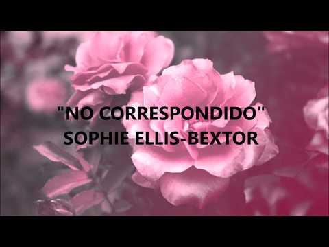 Unrequited - Sophie Ellis-Bextor subtitulada español