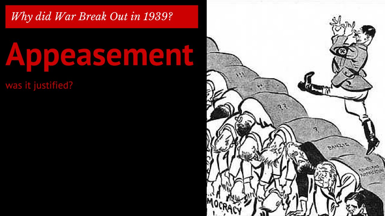 was the policy of appeasement justified? essay Appeasement essay assignment was appeasement justified appeasement timeline failure of appeasement  as shown, the signing of nazisoviet non-aggression pact was one important cause of the second world war the appeasement policy which was adapted by britain and france encouraged the aggression of germany and as mentioned, due to the.