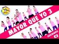MAYOR QUE YO 3 - Aprende y Baila con BAILEACTIVO   Luny Tunes, Daddy Yankee, Wisin, Don Omar, Yandel