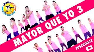 MAYOR QUE YO 3 - Aprende y Baila con BAILEACTIVO | Luny Tunes, Daddy Yankee, Wisin, Don Omar, Yandel