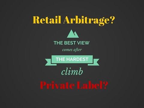 Amazon Retail Arbitrage VS Amazon Private Label
