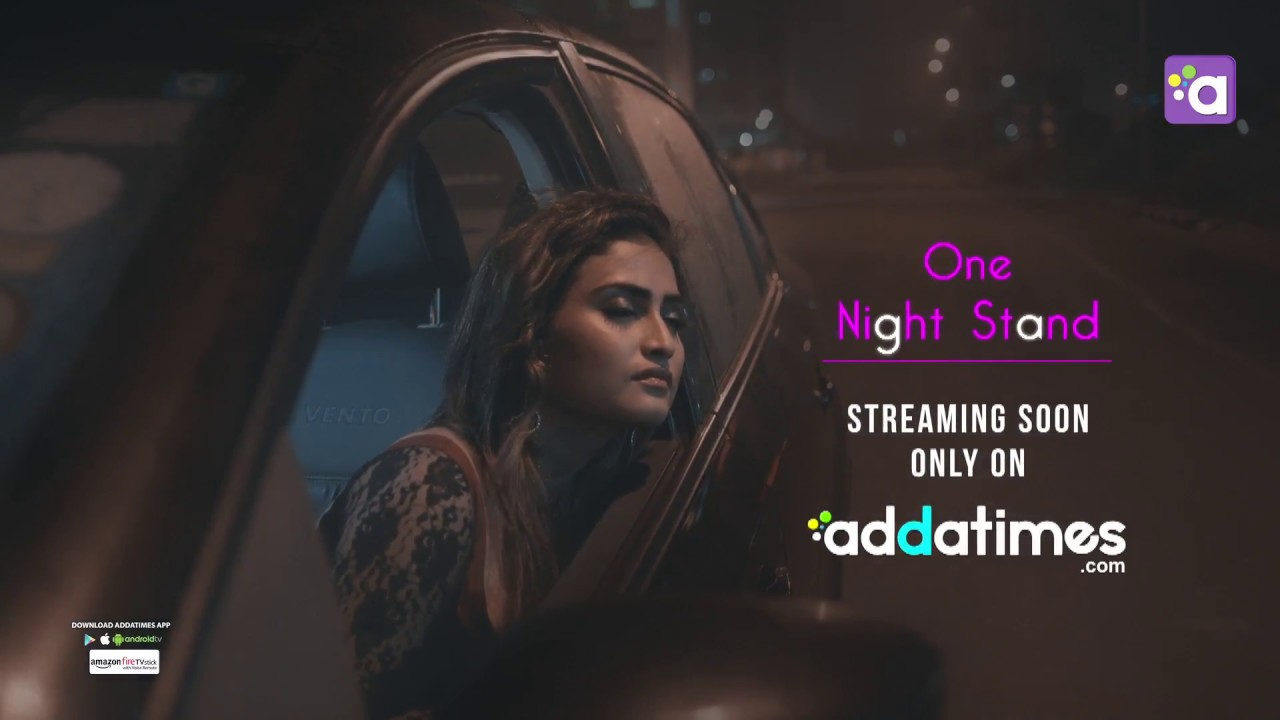 Addatimes Originals   ONE NIGHT STAND SONG TRAILER   Addatimes com