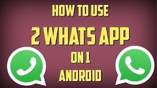 How TO INSTALL 2 WhatsApp in 1 ANDROID thumbnail