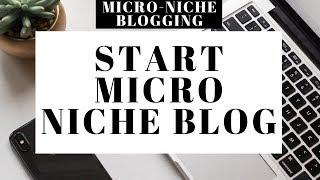 How To Start Micro Niche Blog | Micro Niche Blogging Tutorial